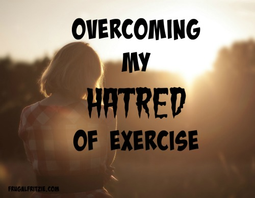 hatred of exercise