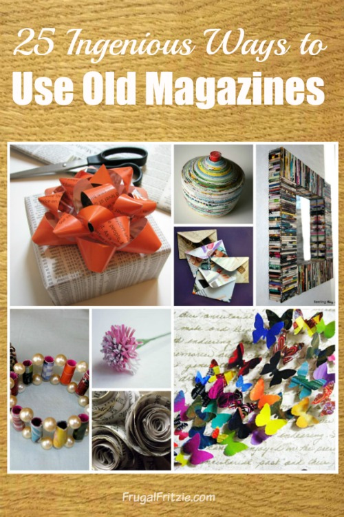 25 ways to use old magazines includes crafts